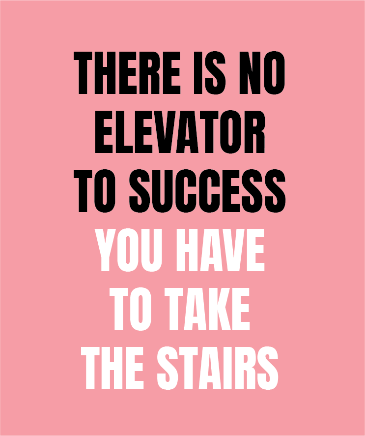 There Is No Elevator To Success Inspirational Quotes