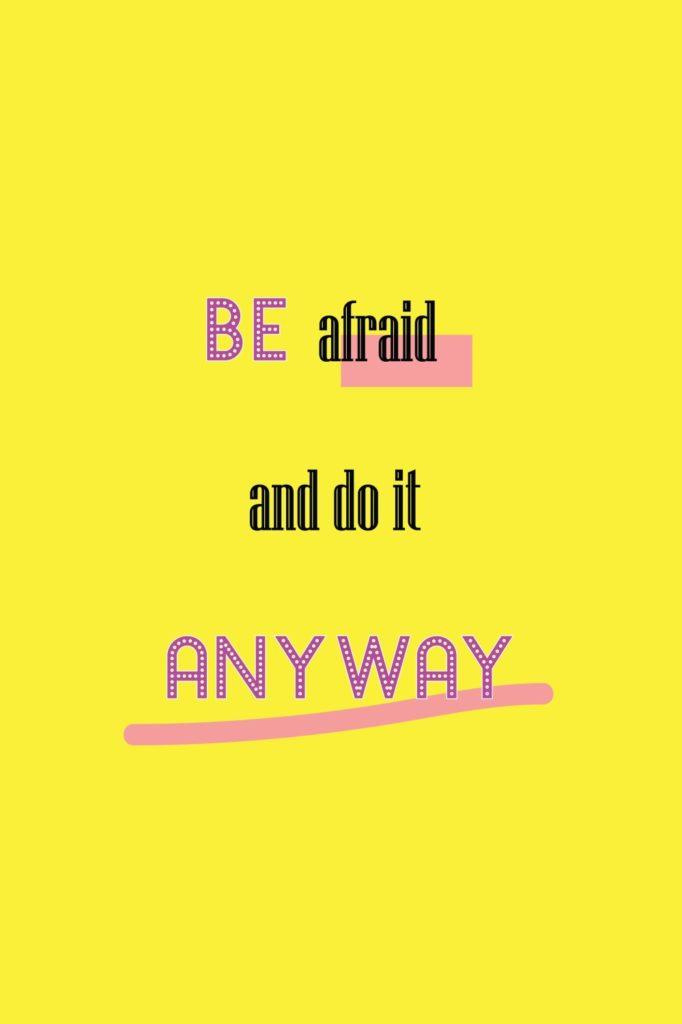 be afraid and do it anyway cytaty