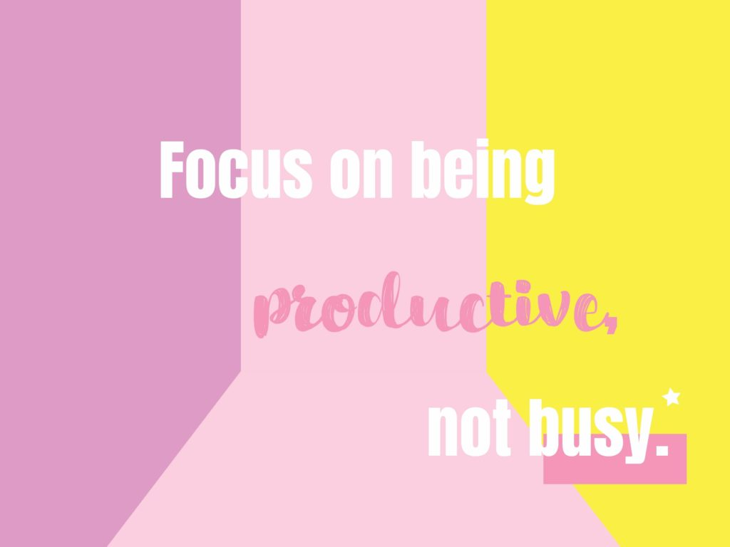 Focus Be Productive Not Busy Quotes