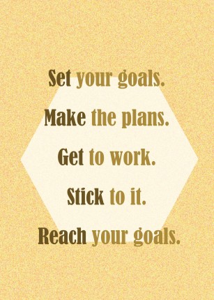 Set Your Goals Make Plan Get To Work