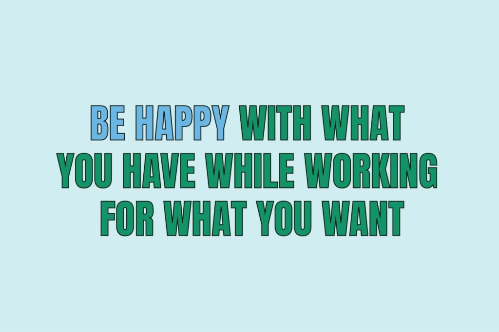 Be Happy With What You Have Motivation Grateful