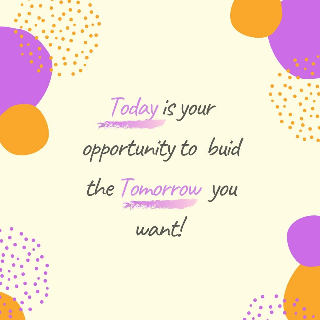 Today Is Your Opportunity To Build Tomorrow quote